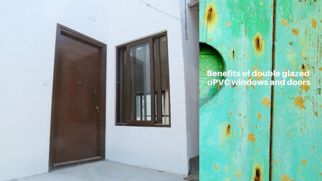 Benefits of double glazed uPVC windows and doors