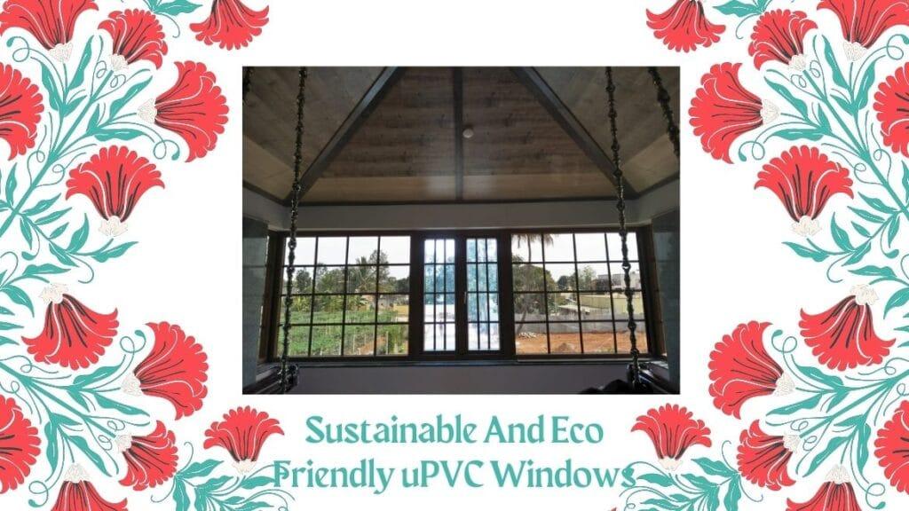 Sustainable And Eco Friendly uPVC Windows