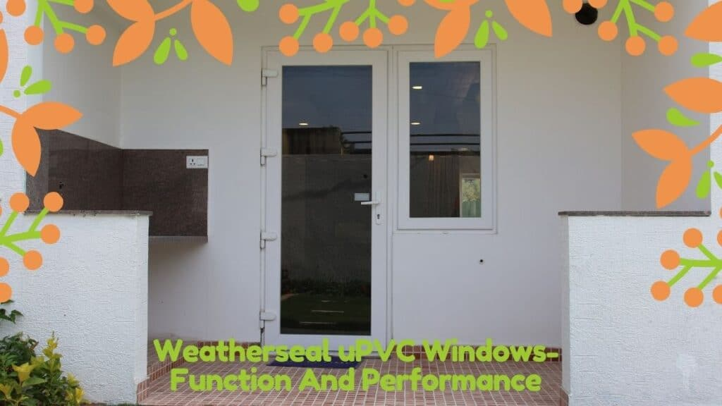 uPVC Windows Function And Performance